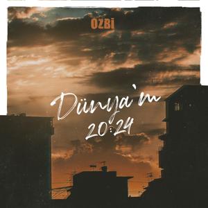Ozbi - Dünya'm 20:24