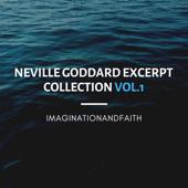 Neville Goddard Excerpt Collection Vol.1