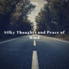 FortyThr33 - Silky Thoughts and Peace of Mind
