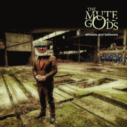 Atheists and Believers - The Mute Gods