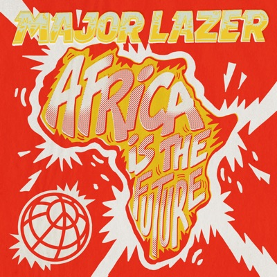 Africa Is the Future - EP - Major Lazer
