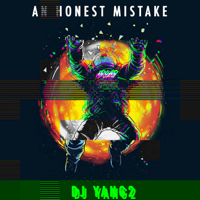 An Honest Mistake - IDGAD (feat. DJ Yang2) [DJ Yang2 Remix]
