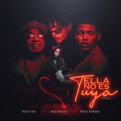 Rochy RD, Myke Towers & NICKI NICOLE - Ella No Es Tuya (Remix)
