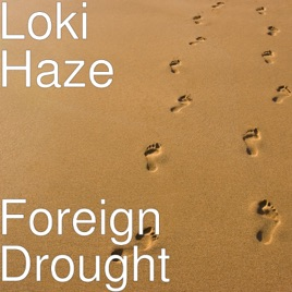 45c24ad18 Foreign Drought by Loki Haze on Apple Music