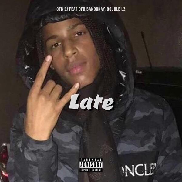 Late (feat. OFB, Bandokay & Double Lz) - Single