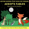 Bedtime Sleeping Story Book for Toddlers: 6 Classic Fairy Tales for Kids: Aesop's Fables Short Stories for Children (Unabridged)