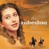 Zubeidaa (Original Motion Picture Soundtrack)