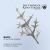 Choir of King's College, Cambridge, Academy of Ancient Music & Sir Stephen Cleobury - Bach: St. Matthew Passion  artwork