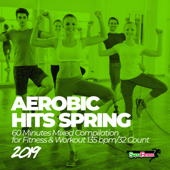 Aerobic Hits Spring 2019: 60 Minutes Mixed Compilation for Fitness & Workout 135 bpm/32 Count