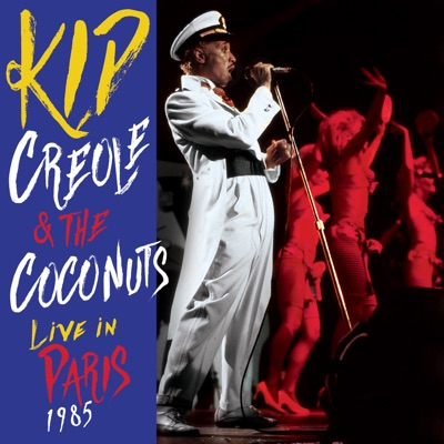 Live in Paris 1985 - Kid Creole & the Coconuts
