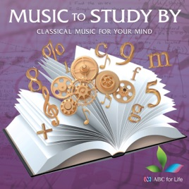 Music To Study By: Classical Music For Your Mind by Various Artists on  iTunes