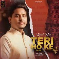 Kamal Khan - Teri Ho Ke