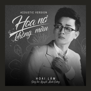 Hoài Lâm - Hoa Nở Không Màu (Acoustic Version)