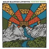 Shay Martin Lovette - Parkway Bound