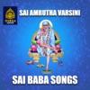 Sai Amrutha Varsini Sai Baba Songs EP