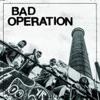 BAD OPERATION