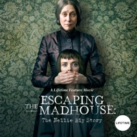 Télécharger Escaping the Madhouse: The Nellie Bly Story Episode 1