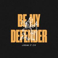 Jordan St. Cyr - Be My Defender - EP artwork