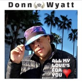 Donn Wyatt - All My Love's For You (feat. Nate Watts)