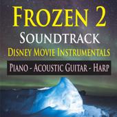 Frozen 2 Soundtrack Disney Movie Instrumentals (Piano, Acoustic Guitar & Harp)
