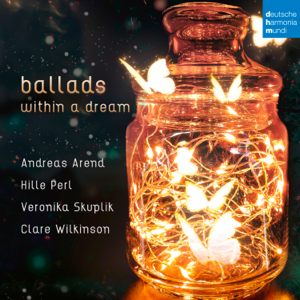 Hille Perl, Clare Wilkinson, Andreas Arend & Veronika Skuplik - Ballads Within a Dream