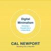 Digital Minimalism: Choosing a Focused Life in a Noisy World (Unabridged) AudioBook Download