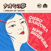 Ouzo Bazooka - I Dream Of Naomi