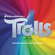 Various Artists - Trolls (Original Motion Picture Soundtrack)