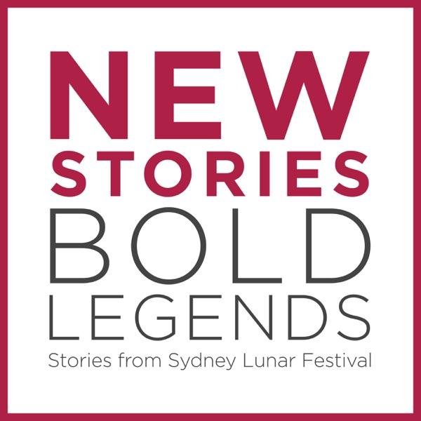New Stories, Bold Legends: Stories from Sydney Lunar Festival