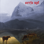 Serfs Up! - The Fat White Family
