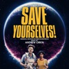 Save Yourselves! (Original Motion Picture Soundtrack)
