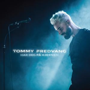 Tommy Fredvang - Har Deg På Hjernen