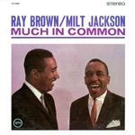 Ray Brown & Milt Jackson - What Kind of Fool Am I?