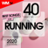 Various Artists - 40 Best Songs For Running 2020 Edition (40 Unmixed Compilation for Fitness & Workout 128 - 172 Bpm - Ideal for Running, Jogging)