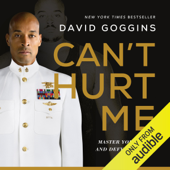 Can't Hurt Me: Master Your Mind and Defy the Odds (Unabridged) - David Goggins Cover Art