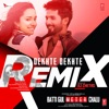 Dekhte Dekhte Remix Single