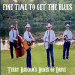 Terry Baucom's Dukes of Drive - Fine Time to Get the Blues