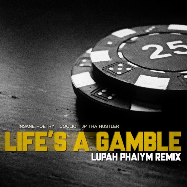 Life's a Gamble (Lupah Phaiym Remix) [feat. Coolio] - Single