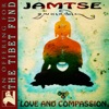 Jamtse - Love & Compassion (An Offering for the Tibet Fund)