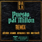 songs like Puesto pal' Millón (feat. Alex Rose, Sech & Mike Towers)