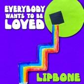 Lipbone Redding - Everybody Wants To Be Loved