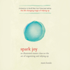 Marie Kondo - Spark Joy: An Illustrated Master Class on the Art of Organizing and Tidying Up (Unabridged)  artwork