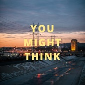 You Might Think artwork