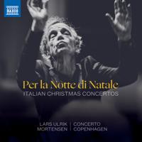 Concerto Copenhagen & Lars Ulrik Mortensen - Per la notte di Natale: Italian Christmas Concertos artwork