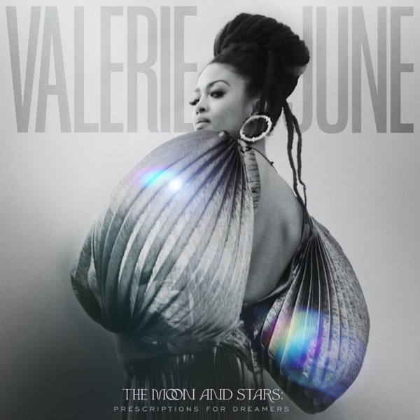 Valerie June– The Moon and Stars: Prescriptions for Dreamers