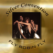 Fly Robin Fly - Silver Convention