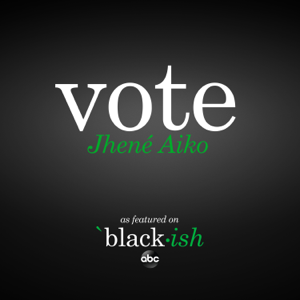 Jhené Aiko - Vote (as featured on ABC's black-ish)