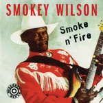 Smokey Wilson - Tired of Cryin'