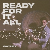 Wayley - Ready for It All