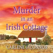 Murder in an Irish Cottage: An Irish Village Mystery
